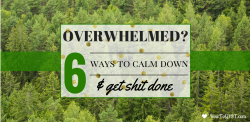 Overwhelm, how to stop feeling overwhelmed