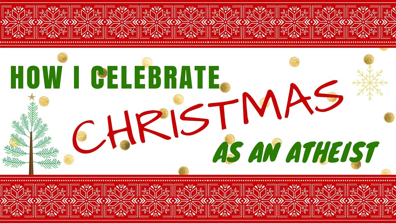 How I Celebrate Christmas as an Atheist -- HowToGYST.com