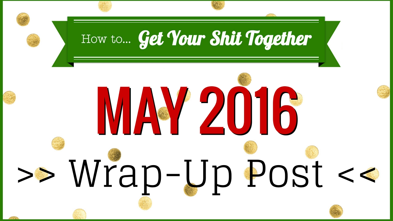 May 2016 Wrap-Up post for HowToGYST.com