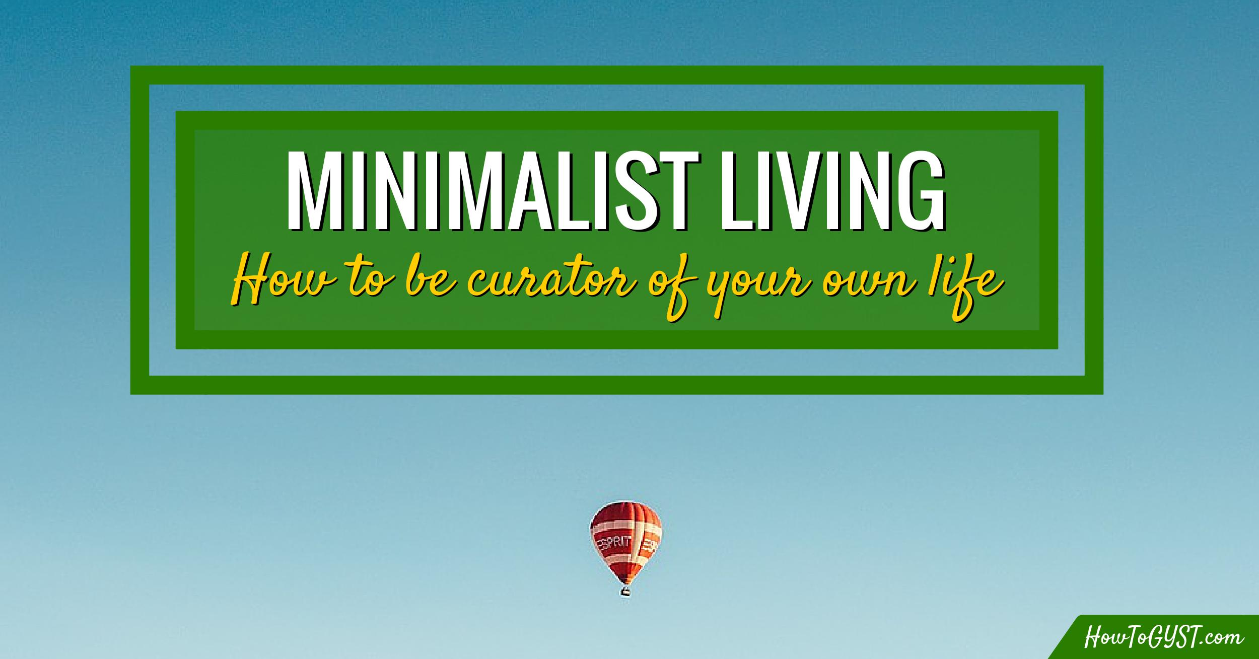 Minimalist living how to be curator of your own life for Minimalist living with kids