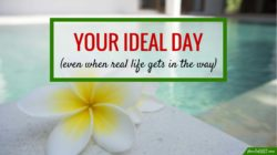 How to plan your ideal day when you've a 9-5 and bills to pay.