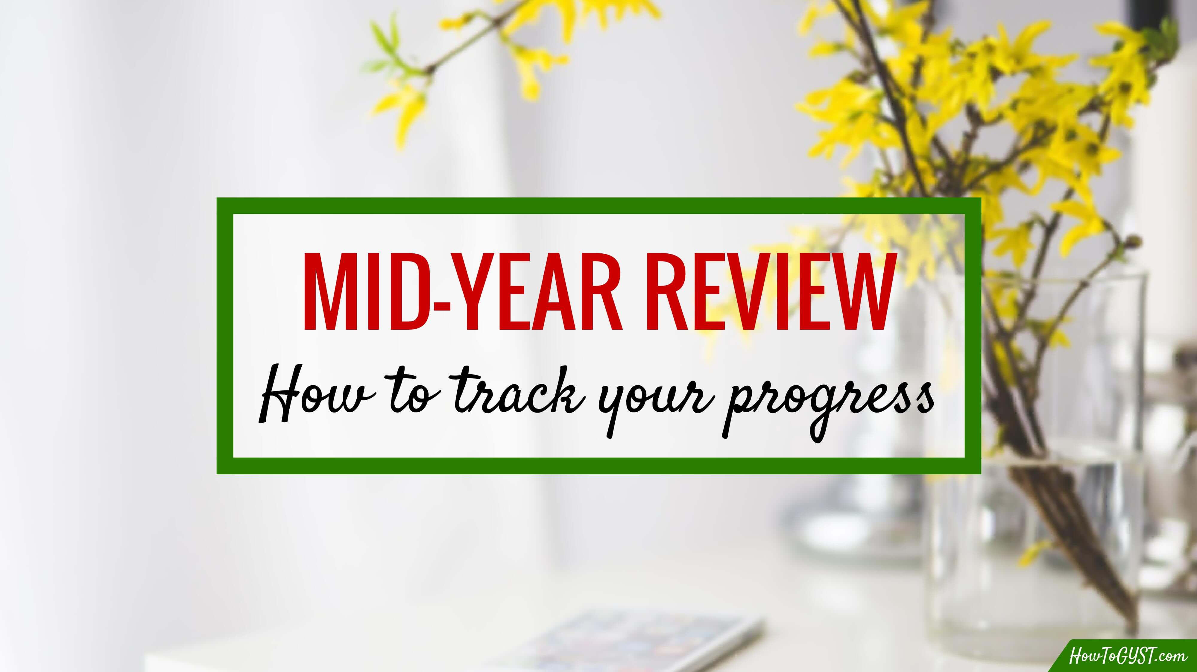 Mid-Year Review [+ FREE WORKSHEET] | HowToGYST.com