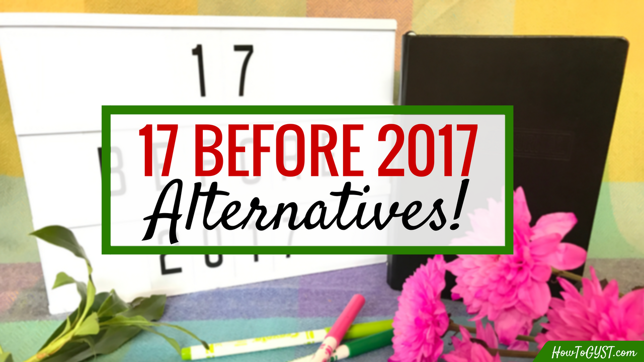 "Alternatives to the ""17 Before 2017"" challenge, for when you don't have the time or energy."