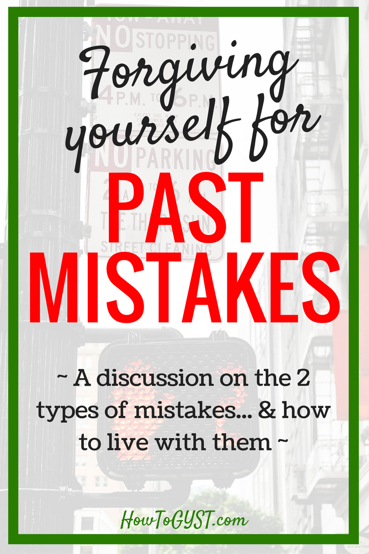 Dealing with past mistakes. Learn from mistakes. Forgive yourself for mistakes.
