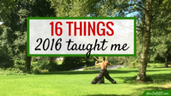 16 Things 2016 Taught Me | HowToGYST | lessons learned