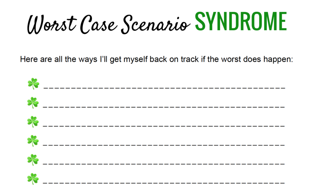 Suffering from Worst Case Scenario syndrome? Always feel something bad is about to happen? Here's a simple exercise that will provide practical solutions to combat anxiety and catastrophic thinking | free printable
